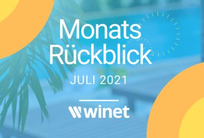 Winet Monatsrückblick Juli 2021
